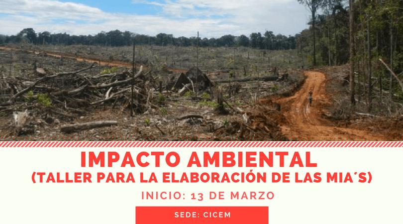 """IMPACTO AMBIENTAL (Taller para la elaboración de la """"Manifestación de Impacto Ambiental (MIA's)"""" @ SEDE: CICEM"""