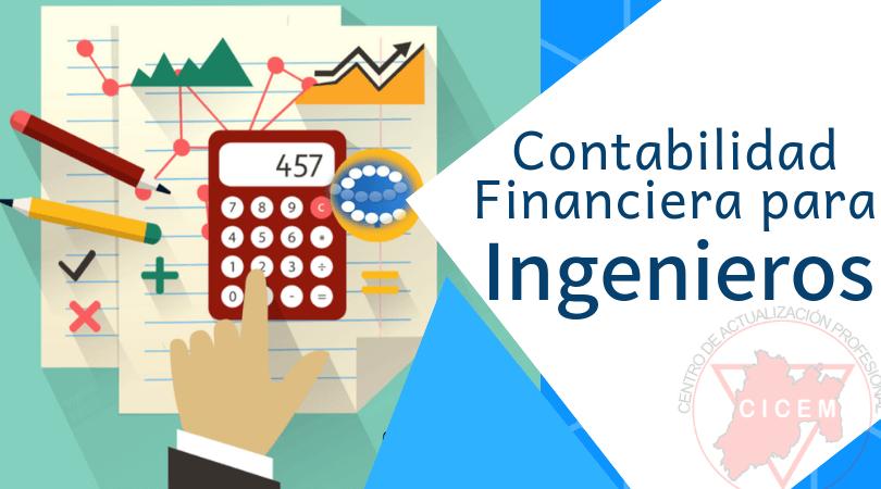 Contabilidad Financiera para Ingenieros @ SEDE: Toluca